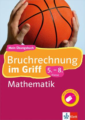 Klett Bruchrechnung im Griff Mathematik 5.-8. Klasse von Homrighausen,  Heike