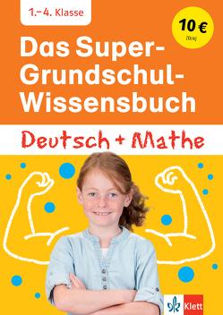 Klett Das Super-Grundschul-Wissensbuch Deutsch und Mathematik 1. – 4. Klasse