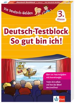 Klett Die Deutsch-Helden: Deutsch-Testblock So gut bin ich! 3. Klasse