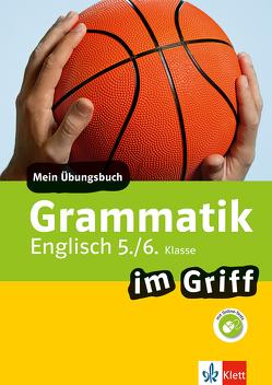 Klett Grammatik im Griff Englisch 5./6. Klasse von Lihocky,  Petra