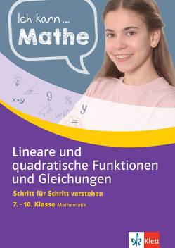 Klett Ich kann Mathe Lineare und quadratische Funktionen und Gleichungen 7. – 10. Klasse