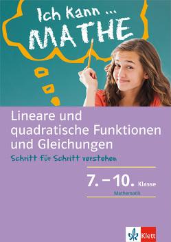 Klett Ich kann.. Mathe – Lineare und quadratische Funktionen und Gleichungen 7-10 von Homrighausen,  Heike