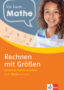 Klett Ich kann… Mathe – Rechnen mit Größen 5./6. Klasse von Homrighausen,  Heike