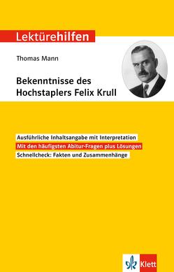 Klett Lektürehilfen Thomas Mann, Bekenntnisse des Hochstaplers Felix Krull