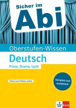 Klett Sicher im Abi – Oberstufen-Wissen Deutsch Prosa, Drama, Lyrik