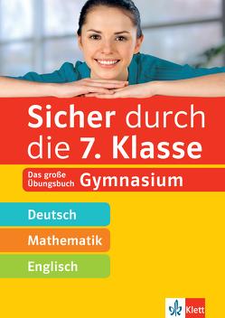 Klett Sicher durch die 7. Klasse – Deutsch, Mathe, Englisch