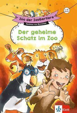 Klett Zoo der Zaubertiere: Der geheime Schatz im Zoo, 1./2. Klasse von Bornstädt,  Matthias von, Döhnel,  Grit