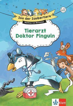 Klett Zoo der Zaubertiere Tierarzt Doktor Pinguin 1./2. Klasse von Bornstädt,  Matthias von, Döhnel,  Grit