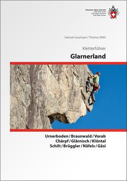 Kletterführer Glarus Deutsch von Leuzinger,  Samuel, Thomas,  Wälti