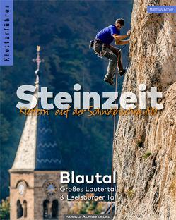 Kletterführer Steinzeit – Blautal, Großes Lautertal & Eselsburger Tal von Koehler,  Matthias