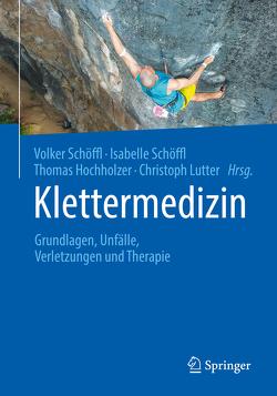 Klettermedizin von Hochholzer,  Thomas, Lutter,  Christoph, Schöffl,  Isabelle, Schöffl,  Volker