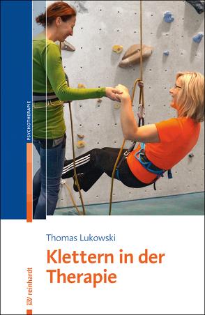 Klettern in der Therapie von Lukowski,  Thomas