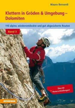 Klettern in Gröden & Umgebung – Dolomiten Band 3 von Bernardi,  Mauro