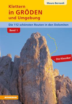 Klettern in Gröden und Umgebung – Dolomiten Band 1 von Bernardi,  Mauro