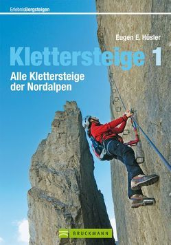 Klettersteige 1 von Hüsler,  Eugen E.