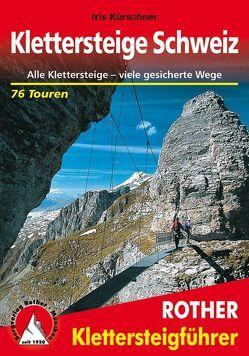 Klettersteige Schweiz von Kürschner,  Iris