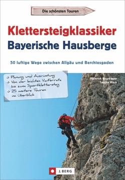 Klettersteigklassiker Bayerische Hausberge von Bauregger,  Heinrich, Hoch,  Sascha