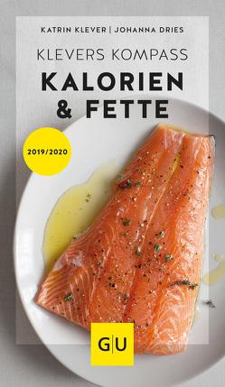 Klevers Kompass Kalorien & Fette 2019/20 von Dries,  Johanna, Klever,  Katrin