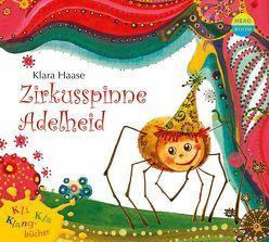 Kli-Kla-Klangbücher: Zirkusspinne Adelheid von Haase,  Klara, Schepmann,  Ernst-August, Singer,  Theresia