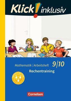 Klick! inklusiv / 9./10. Schuljahr – Rechentraining von Jenert,  Elisabeth, Kühne,  Petra