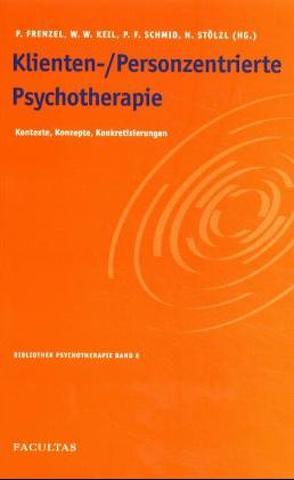Klienten-/Personenzentrierte Psychotherapie von Frenzel,  Peter, Keil,  Wolfgang, Schmid,  Peter, Stölzl,  Norbert