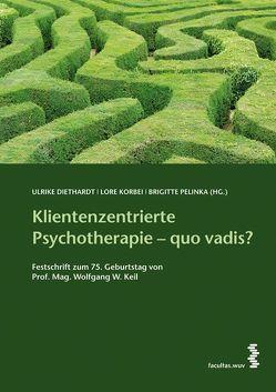 Klientenzentrierte Psychotherapie – quo vadis? von Diethardt,  Ulrike, Korbei,  Lore, Pelinka,  Brigitte