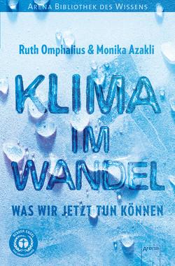 Klima im Wandel. Was wir jetzt tun können von Azakli,  Monika, Omphalius,  Ruth