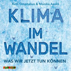 Klima im Wandel von Azakli,  Monika, Kaempfe,  Peter, Moll,  Anne, Omphalius,  Ruth
