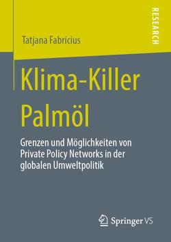 Klima-Killer Palmöl von Fabricius,  Tatjana