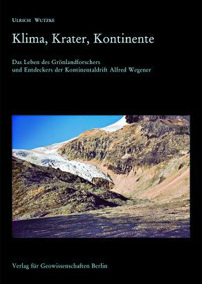 Klima, Krater, Kontinente von Wutzke,  Ulrich