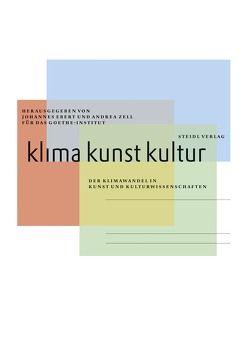 Klima Kunst Kultur von Ebert,  Johannes, Zell,  Andrea