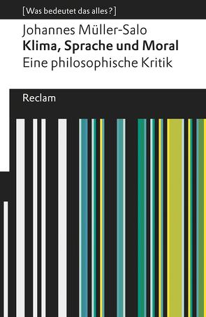 Klima, Sprache und Moral. Eine philosophische Kritik von Müller-Salo,  Johannes