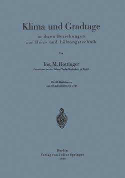 Klima und Gradtage in ihren Beziehungen zur Heiz- und Lüftungstechnik von Hottinger,  M.