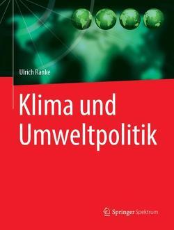 Klima und Umweltpolitik von Ranke,  Ulrich