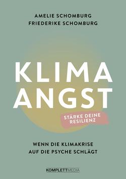 Klimaangst von Schomburg,  Amelie, Schomburg,  Friederike