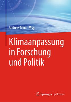 Klimaanpassung in Forschung und Politik von Marx,  Andreas