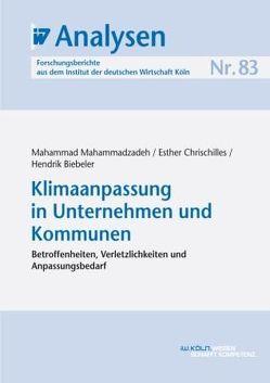 Klimaanpassung in Unternehmen und Kommunen von Biebeler,  Hendrik, Chrischilles,  Esther, Mahammadzadeh,  Mahammad