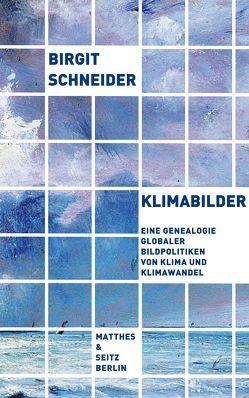 Klimabilder von Schneider,  Birgit