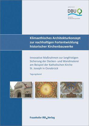 Klimaethisches Architekturkonzept zur nachhaltigen Fortentwicklung historischer Kirchenbauwerke. von Garrecht,  Harald, Reeb,  Simone, Ullmann,  Dana