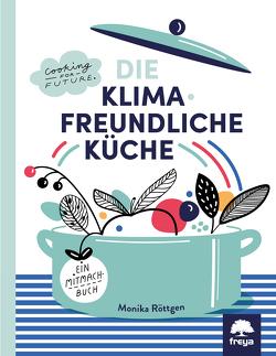 Die Klimafreundliche Küche von Röttgen,  Monika