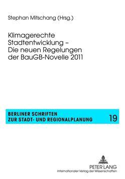 Klimagerechte Stadtentwicklung – Die neuen Regelungen der BauGB-Novelle 2011 von Mitschang,  Stephan