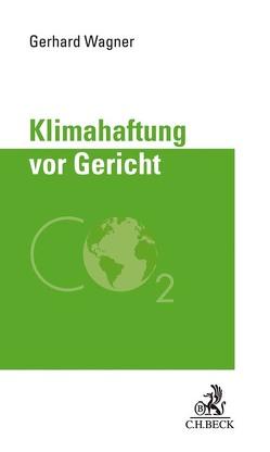 Klimahaftung vor deutschen Gerichten von Wagner,  Gerhard
