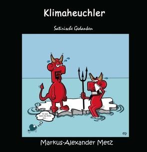 Klimaheuchler von Metz,  Markus-Alexander