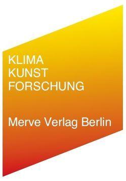 Klimakunstforschung von Borries,  Friedrich von, Hiller,  Christian, Renfordt,  Wilma