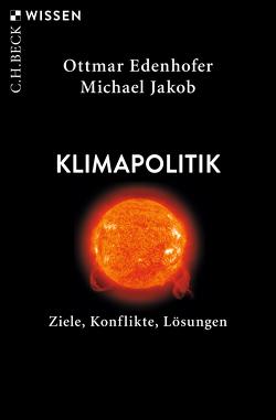 Klimapolitik von Edenhofer,  Ottmar, Jakob,  Michael