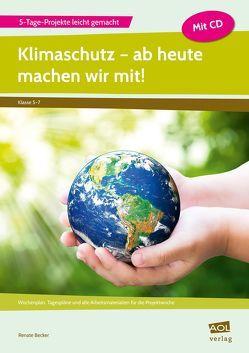 Klimaschutz – ab heute machen wir mit! von Becker,  Renate