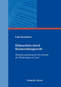 Klimaschutz durch Raumordnungsrecht von Kassimowa,  Lala