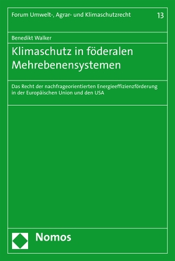 Klimaschutz in föderalen Mehrebenensystemen von Walker,  Benedikt