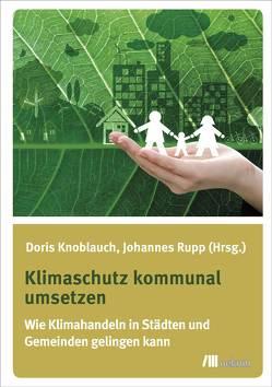 Klimaschutz kommunal umsetzen von Knoblauch,  Doris, Rupp,  Johannes