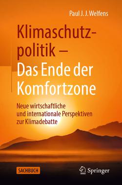 Klimaschutzpolitik – Das Ende der Komfortzone von Welfens,  Paul J.J.